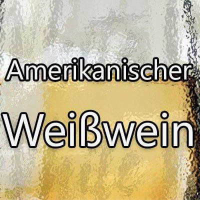 Amerikanischer Weisswein