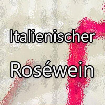 Italienischer Rosewein